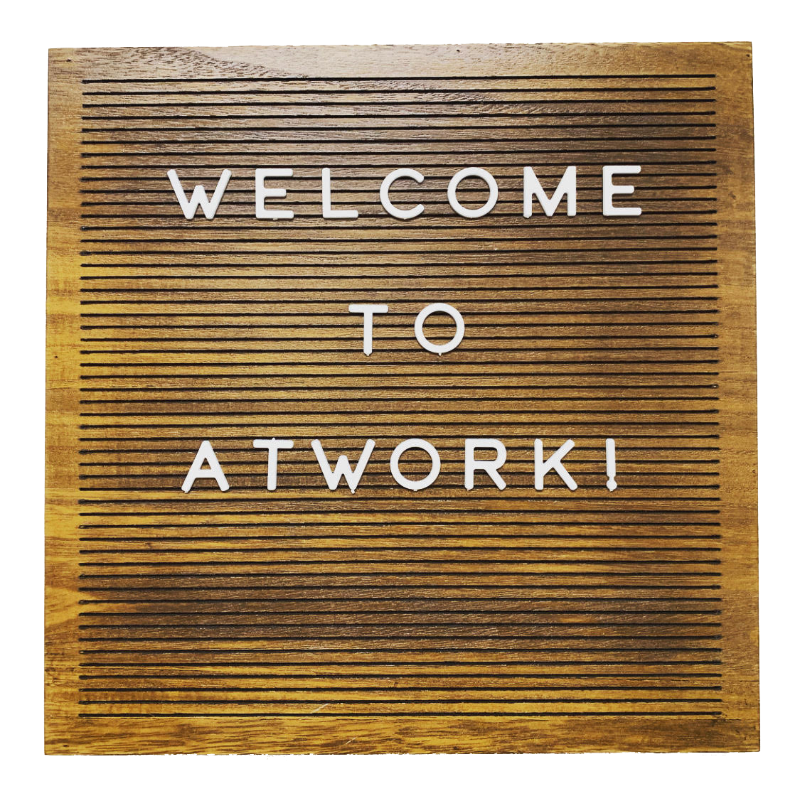 "A wood sign that says, ""Welcome to AtWork!"""